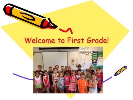 Welcome to First Grade!. Class Information See First Grade Handbook on website for detailed information Website: (MMW---teachers---Fox) Snack, Lunch: