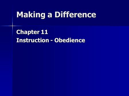 Making a Difference Chapter 11 Instruction - Obedience.