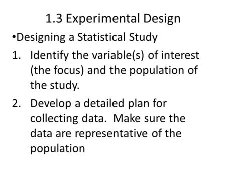 1.3 Experimental Design Designing a Statistical Study