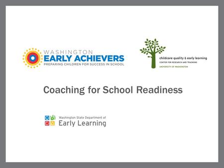 Coaching for School Readiness. Overview  Coaching in the Early Achievers Model  Coaches as agents  embedding science into practice  Links from early.