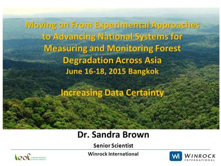Moving on From Experimental Approaches to Advancing National Systems for Measuring and Monitoring Forest Degradation Across Asia Moving on From Experimental.