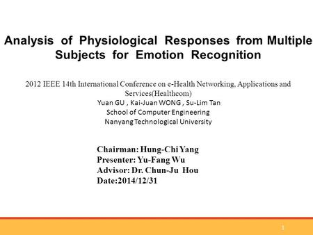 Analysis of Physiological Responses from Multiple Subjects for Emotion Recognition 2012 IEEE 14th International Conference on e-Health Networking, Applications.