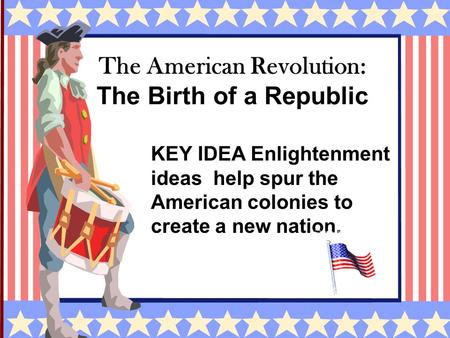 The American Revolution: The Birth of a Republic