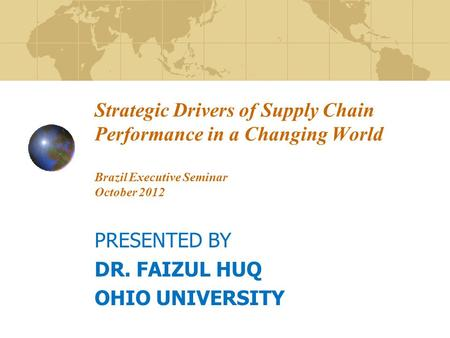 PRESENTED BY DR. FAIZUL HUQ OHIO UNIVERSITY