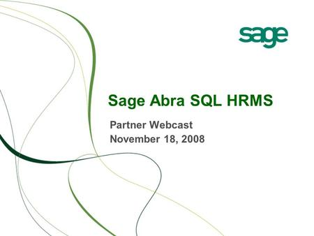 Sage Abra SQL HRMS Partner Webcast November 18, 2008.
