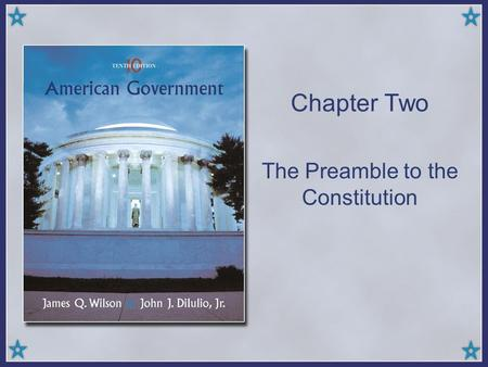 "Chapter Two The Preamble to the Constitution. ""We the People of the United States, in Order to form a more perfect Union, establish Justice, insure domestic."
