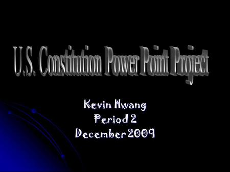 Kevin Hwang Period 2 December 2009. The Bill of Rights are the original 10 Amendments to our Constitution. The Bill of Rights are the original 10 Amendments.