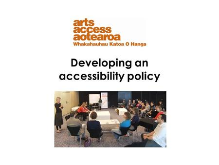 Developing an accessibility policy. In this talk we will discuss What is an accessibility policy Why do we need one? Getting started - steps to consult.