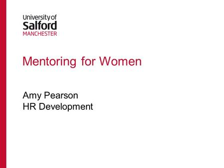 Mentoring for Women Amy Pearson HR Development. No other developmental intervention has such a significant impact as mentoring does on retention, career.