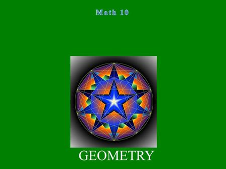 GEOMETRY. Students are expected to: 1) Determine and apply formulas for perimeter, area, surface area, and volume. 2) Demonstrate an understanding of.