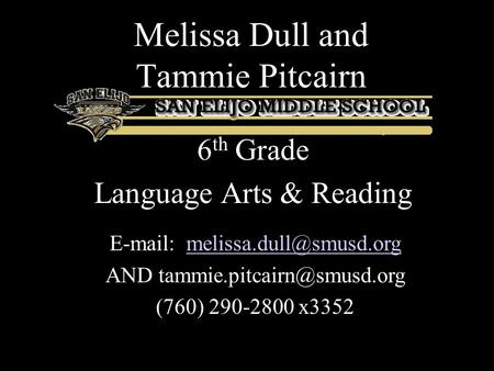 Melissa Dull and Tammie Pitcairn 6 th Grade Language Arts & Reading   AND