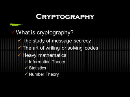 Cryptography What Is The Study Of Message Secrecy Art Writing Or Solving