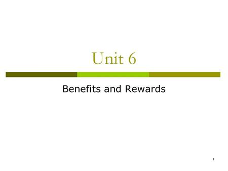 1 Unit 6 Benefits and Rewards. 2 Statutory Benefits  Wages are cash payment paid to employees on a regular basis in return for their labour.  Benefits.