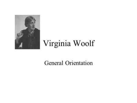 Virginia Woolf General Orientation. Publications by & About VW Amazon search on VW as author: 174 hits (audio, different editions) Amazon search on VW.