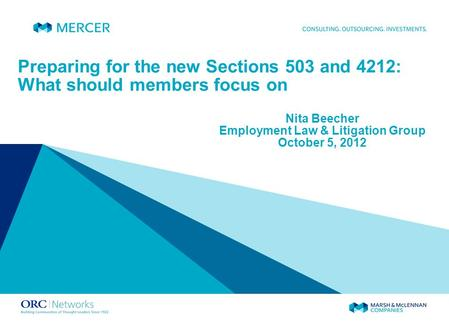 Preparing for the new Sections 503 and 4212: What should members focus on Nita Beecher Employment Law & Litigation Group October 5, 2012.