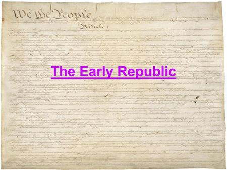 The Early Republic.