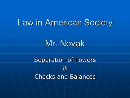 Law in American Society Mr. Novak
