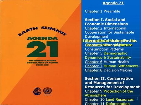 1 International Union for the Conservation of Nature Agenda 21 Chapter 1Chapter 1 Preamble Section I. Social and Economic Dimensions Chapter 2 International.