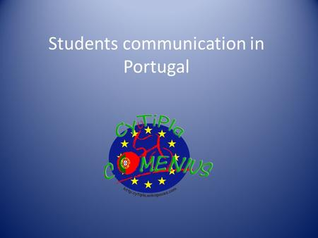 Students communication in Portugal. Communication between Portugal and Greece Portugal Miriam is the kindergarten teacher; Her group has 16 students;