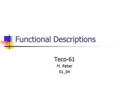 Functional Descriptions