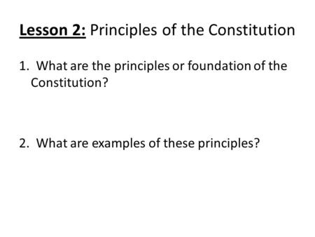 Lesson 2: Principles of the Constitution