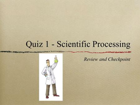 Quiz 1 - Scientific Processing