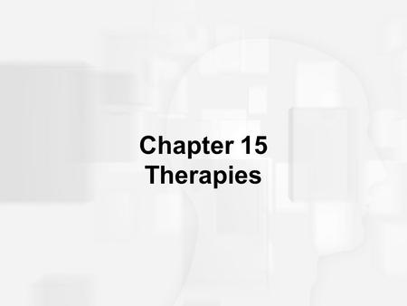 Chapter 15 Therapies. What is Psychotherapy? Any psychological technique used to facilitate positive changes in an individual's personality, behavior,