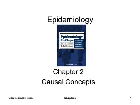 GerstmanGerstmanChapter 21GerstmanChapter 21 Epidemiology Chapter 2 Causal Concepts.