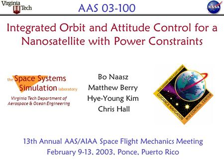 Integrated Orbit and Attitude Control for a Nanosatellite with Power Constraints Bo Naasz Matthew Berry Hye-Young Kim Chris Hall 13th Annual AAS/AIAA Space.