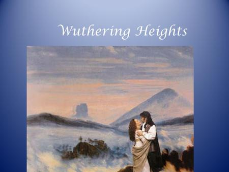 Wuthering Heights. Wuthering Heights by Emily Bronte.