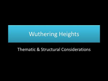 Thematic & Structural Considerations