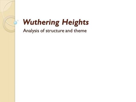 an analysis of societal structures in wuthering heights by emily bronte Throughout emily bronte's wuthering heights throughout the course of the novel wuthering pick two or three characters for this character analysis.
