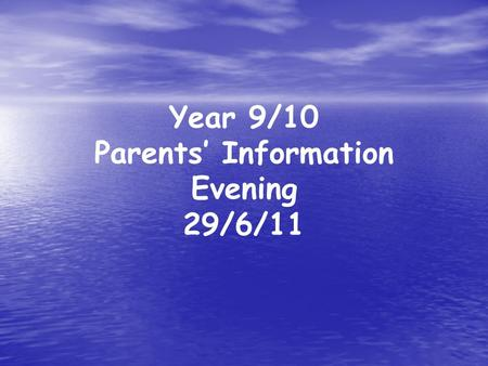 Year 9/10 Parents' Information Evening 29/6/11. Outline of the Evening Welcome introduction Welcome introduction KS4 Expectations KS4 Expectations KS4.