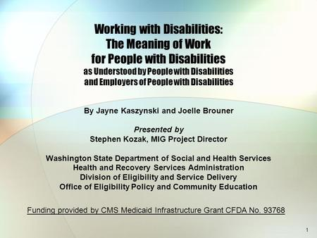1 Working with Disabilities: The Meaning of Work for People with Disabilities as Understood by People with Disabilities and Employers of People with Disabilities.