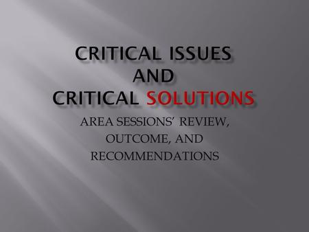 AREA SESSIONS' REVIEW, OUTCOME, AND RECOMMENDATIONS.
