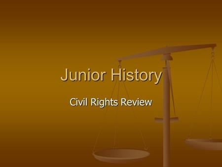 Junior History Civil Rights Review. Civil Rights-Political economic and social rights guaranteed under the constitution Civil Rights-Political economic.