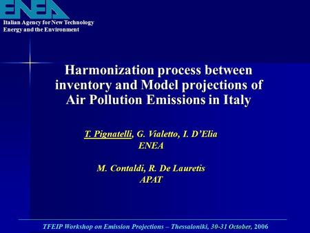 Harmonization process between inventory and Model projections of Air Pollution Emissions in Italy 30-31 October, TFEIP Workshop on Emission Projections.