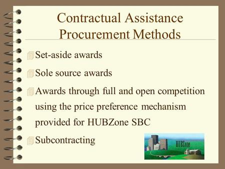 Contractual Assistance Procurement Methods 4 Set-aside awards 4 Sole source awards 4 Awards through full and open competition using the price preference.