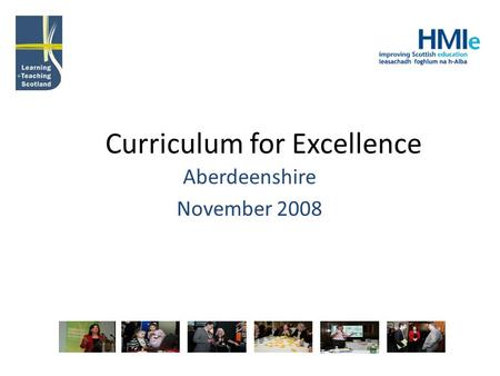Curriculum for Excellence Aberdeenshire November 2008.