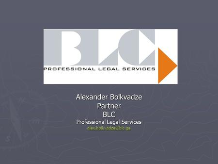 Alexander Bolkvadze PartnerBLC Professional Legal Services
