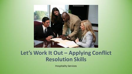 Let's Work It Out – Applying Conflict Resolution Skills Hospitality Services.
