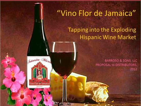 """Vino Flor de Jamaica"" Tapping into the Exploding Hispanic Wine Market"