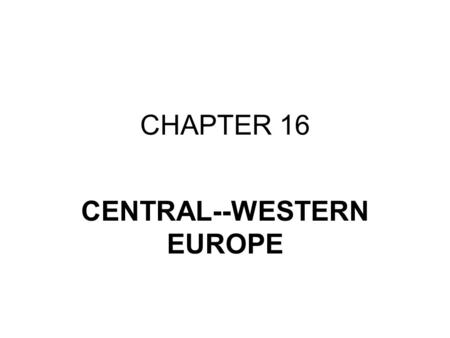 CENTRAL--WESTERN EUROPE