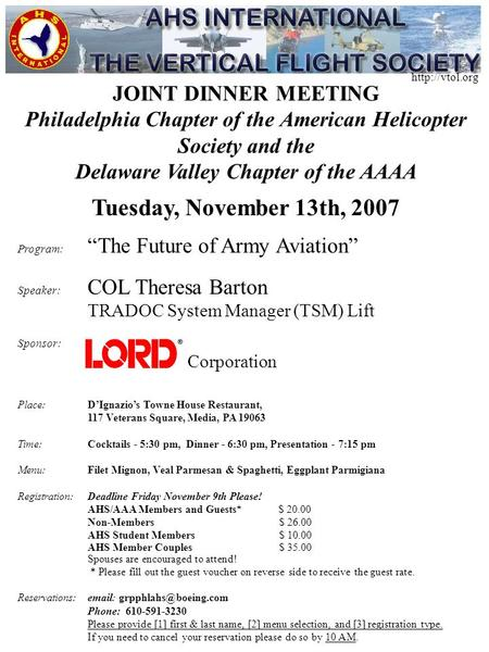 JOINT DINNER MEETING Philadelphia Chapter of the American Helicopter Society and the Delaware Valley Chapter of the AAAA Tuesday, November 13th, 2007 Program: