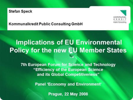 Hilfs- linien Füllung weiß/ keine Füllung 07/09/2015 1 Stefan Speck Implications of EU Environmental Policy for the new EU Member States 7th European Forum.