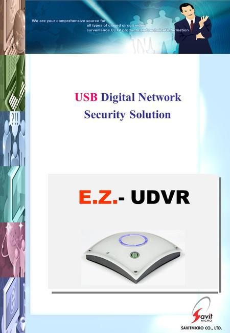 E.Z.- UDVR USB Digital Network Security Solution.
