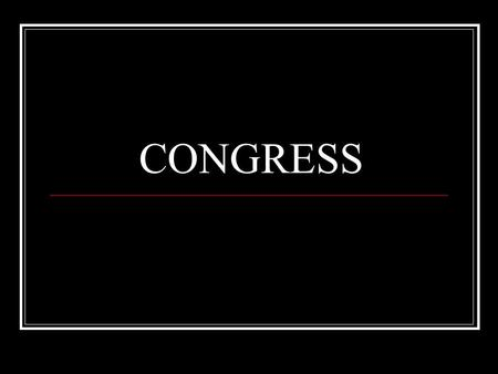 CONGRESS. Overview of Congress I. Terms and Sessions a) Terms last 2 years b) Begins January 3 of every odd-numbered year c) Numbered Consecutively (11-13=