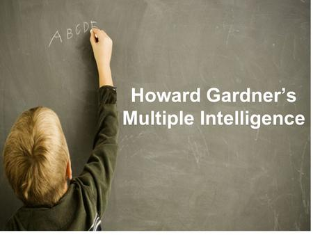 Howard Gardner's Multiple Intelligence