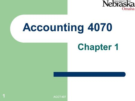 ACCT 407 1 Accounting 4070 Chapter 1. ACCT 407 2 1. Importance of Public Sector Combined federal, state, and local government spending is – $2.4 Trillion.