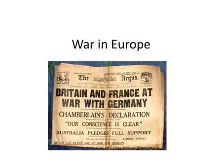 "War in Europe. HITLER IS ON THE MOVE Late in 1937, Hitler was anxious to start his assault on Europe Claimed that Germany needed ""living space"" Austria."